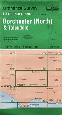 Pathfinder sheet 1318: Dorchester (North) & Tolpuddle by Ordnance Survey - Scale 1;25,000 - 1978 - from Acanthophyllum Books and Biblio.com