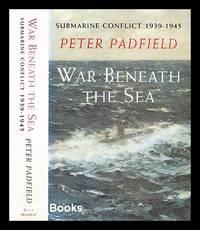 image of War beneath the sea : submarine conflict, 1939-1945