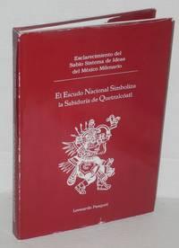 El escudo nacional simboliza la sabiduría de Quetzacóatl