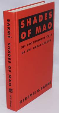 image of Shades of Mao; the Posthumous Cult of the Great Leader