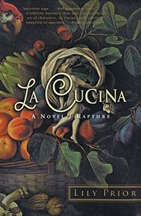 La Cucina: A Novel of Rapture by  Lily Prior - Paperback - from World of Books Ltd and Biblio.com