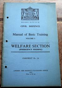 image of HOME OFFICE CIVIL DEFENCE MANUAL OF BASIC TRAINING Volume I Welfare Section (Emergency Feeding)