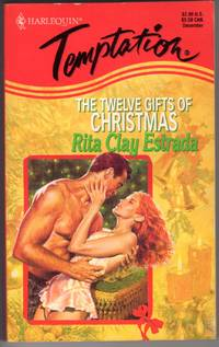The Twelve Gifts of Christmas (Harlequin Temptation, No 518)   by...
