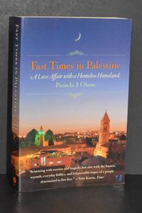 Fast Times in Palestine; A Love Affair with a Homeless Homeland by Pamela J. Olson - Paperback - 1st Edition - 2013 - from Walnut Valley Books/Books by White (SKU: 007503)