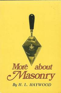 More about Masonry suplements The Newly-Mad Mason and complete The Masonic Story