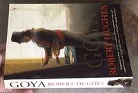 Goya by  Robert Hughes - Paperback - First Edition - 2004 - from Syber's Books ABN 15 100 960 047 (SKU: 0276333)