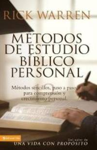 Metodos De Estudio Biblico Personal (Personal Bible Study Methods: 12 ways to study the Bible on your own) (Spanish Edition) by Rick Warren - Paperback - 2005-05-09 - from Books Express (SKU: 0829745386n)