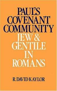 Paul's Covenant Community : Jew and Gentile in Romans