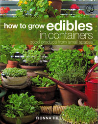 image of How to Grow Edibles in Containers : Good Produce from Small Spaces