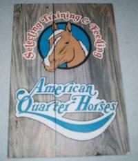 image of Selecting, Training and Feeding American Quarter Horses