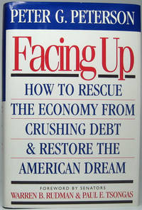 image of Facing Up: How to Rescue the Economy from Crushing Debt and Restore the American Dream