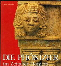 Die Phonizier Im Zeitalter Homers: Kestner-Museum, Hannover, 14. Sept. 1990-25. Nov. 1990