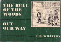 THE BULL OF THE WOODS and OUT OUR WAY; Two Favorite Books of Cartoons Combnied In One Volume