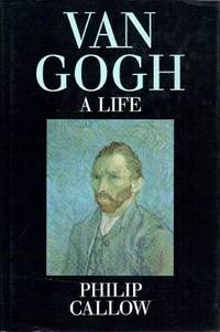 Van Gogh: A Life by  Philip Callow - Hardcover - from World of Books Ltd (SKU: GOR002707193)