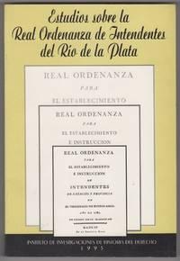 Estudios sobre la Real Ordenanza de Intendentes del Río de la Plata