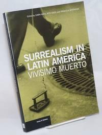 Surrealism in Latin America: Vivisimo Muerto