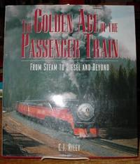 The Golden Age of the Passenger Train