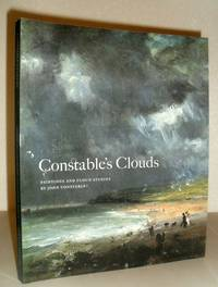 Constable's Clouds - Paintings and Cloud Studies by John Constable