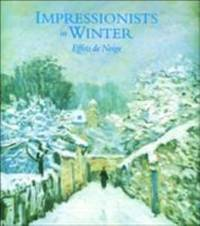 Impressionists in Winter : Effets de Neige