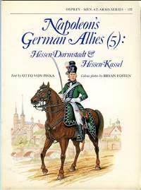Napoleon's German Allies (5): Hessen-Darmstadt & Hessen-Kassel (Osprey Men at Arms Series...