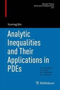 Analytic Inequalities and Their Applications in PDEs (Operator Theory: Advances and Applications)