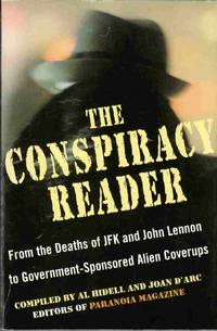 The Conspiracy Reader:  From the Deaths of JFK and John Lennon to  Government-Sponsored Alien Coverups