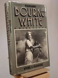Margaret Bourke-White: A Biography by Vicki Goldberg - 1st Edition 1st Printing - 1986 - from Henniker Book Farm and Biblio.com