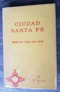 image of Ciudad Santa Fe: Mexican Rule 1821-1846