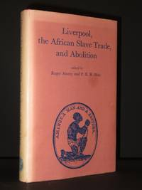Liverpool, the African Slave Trade, and Abolition: Essays to illustrate current knowledge and research