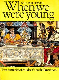 When we were young. Two Centuries of Children's Book Illustration.