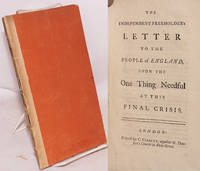 image of The independent freeholder's letter to the people of England, upon the one thing needful at this final crisis