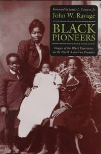Black Pioneers: Images of the Black Experience on the North American Frontier