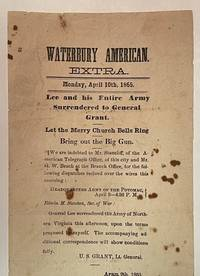 [CIVIL WAR BROADSIDE] Newspaper Extra LEE AND HIS ENTIRE ARMY SURRENDERED TO GEN. GRANT Monday April 10, 1865