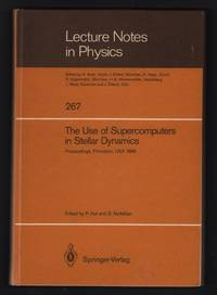 The Use of Supercomputers in Stellar Dynamics: Proceedings of a Workshop Held at the Institute for Advanced Study Princeton, USA, June 2–4, 1986 [Lecture Notes in Physics 267]