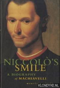 Niccolo's smile. A biography of Machiavelli