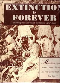 EXTINCTION IS FOREVER. by  ALAN F MUNN - First Edition - 1990 - from BOOKLOVERS PARADISE (SKU: 000293)