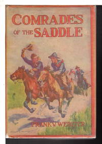 COMRADES OF THE SADDLE; or, The Young Rough Riders of the Plains.