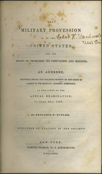 image of The Military Profession in the United States and the Means of Promoting Its Usefulness and Honour; an Address Delivered Before the Dialectic Society of the Corps of Cadets of the Military Academy, West Point ...