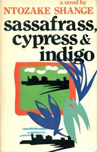 SASSAFRASS, CYPRESS & INDIGO : A Novel by  Ntozake Shange - Paperback - First Edition, First  Printing - 1983 - from 100 POCKETS (SKU: 015385)