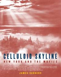 image of Celluloid Skyline : New York and the Movies