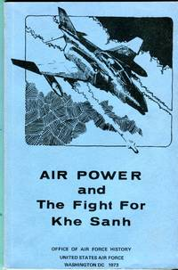 Air Power and The Fight for Khe Sanh by  Brian S. (foreword)  Bernard C./Gunderson - Paperback - 1st edition - 1973 - from Barbarossa Books Ltd. (SKU: 71486)