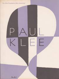 Paintings, Drawings, and Prints by Paul Klee from the Klee Foundation, Berne, Switzerland, with Additions From American Collections