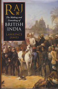The Raj: The Making and Unmaking of British India