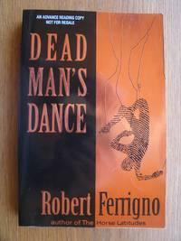Dead Man's Dance by  Robert Ferrigno - Paperback - Advance Reading Copy - 1995 - from Scene of the Crime Books, IOBA (SKU: biblio14897)