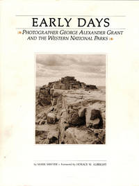 Early Days  Photographer George Alexander Grant and the Western National  Parks