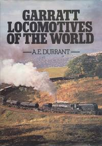Garratt Locomotives of the World by Durrant A.E - Hardcover - Reprint - 1987 - from Dereks Transport Books and Biblio.co.uk