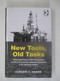 New Tools, Old Tasks: Safety Implications of New Technologies and Work Processes for Integrated...