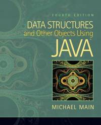 Data Structures and Other Objects Using Java by Michael Main - 2011