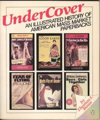 Under Cover: An Illustrated History of American Mass-Market Paperbacks