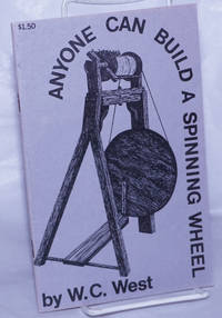 Anyone Can Build a Spinning Wheel